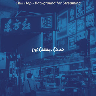 Chill Hop - Background For Streaming