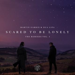 Scared To Be Lonely Remixes Vol. 1