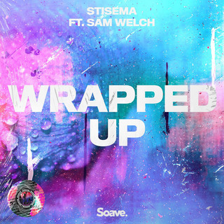 Wrapped Up (Feat. Sam Welch)