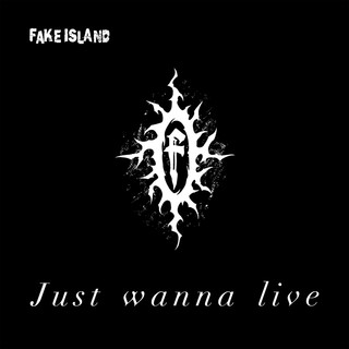 Just wanna live