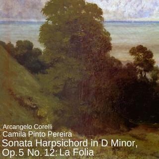 Sonata Harpsichord In D Minor, Op. 5 No. 12:La Folia