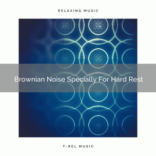 Brownian Noise Specially For Hard Rest