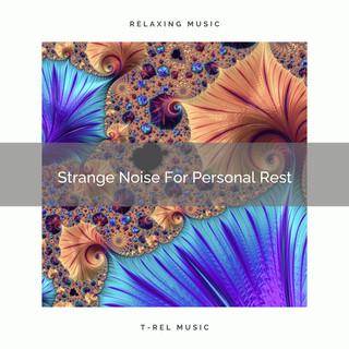 Strange Noise For Personal Rest