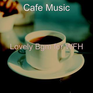 Lovely Bgm For WFH