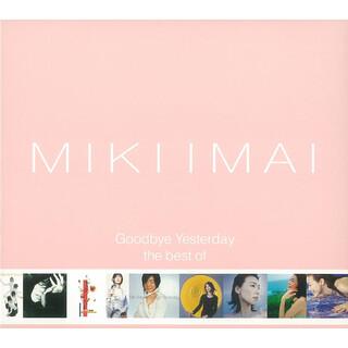 Goodbye Yesterday - The Best Of MIKI IMAI -