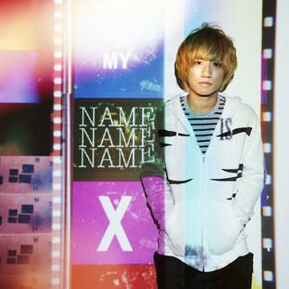 MY NAME IS Xxxx (マイネームイズ)