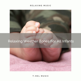 Relaxing Weather Tones For All Infants