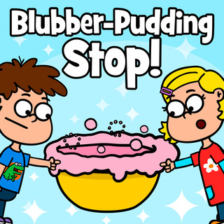 Blubber - Pudding Stop !