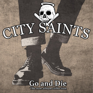 Go And Die (A Collection Of Non - Album Tracks)