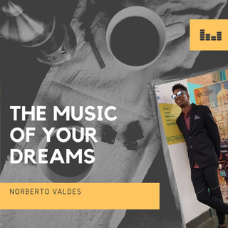 The Music Of Your Dreams