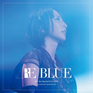 藍井エイル Special Live 2018 RE BLUE At 日本武道館 (Aoi Eir Special Live 2018 RE BLUE At Nippon Budokan)