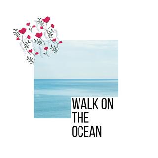 Walk On The Ocean
