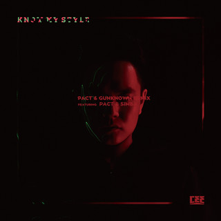 Know My Style (PACT & Gunknown Remix) (feat. 辛巴 & PACT)