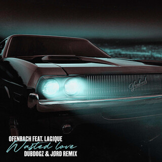 Wasted Love (Feat. Lagique) (Dubdogz & JØRD Remix)