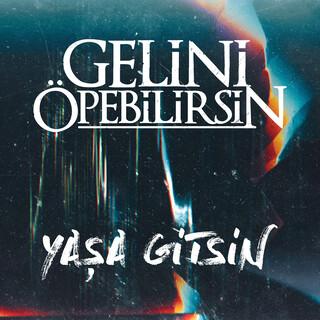 Yaşa Gitsin
