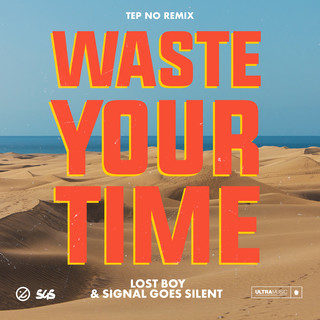 Waste Your Time (Tep No Remix)