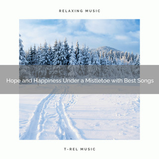 Hope And Happiness Under A Mistletoe With Best Songs