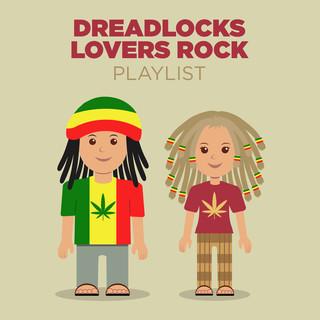 Dreadlocks Lovers Rock Playlist