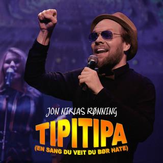 Tipitipa (En Sang Du Veit Du Bør Hate)