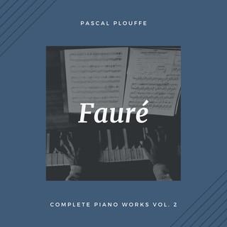 Gabriel Fauré:Complete Piano Works, Vol. 2