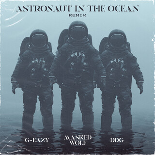 Astronaut In The Ocean Remix (Feat. G - Eazy & DDG)