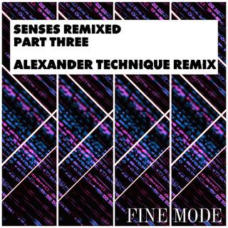 Senses Remixed - Part Three