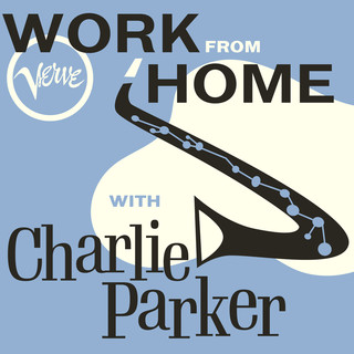 Work From Home With Charlie Parker