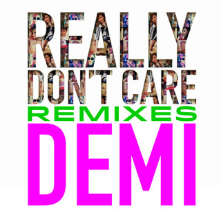 Really Don\'t Care (Remixes)