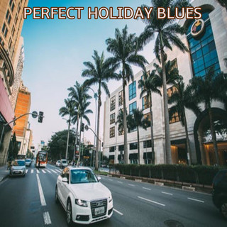 Perfect Holiday Blues