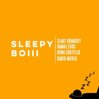 Sleepy Boiii (Feat. Slake Dransky, Ramaj Eroc, Hona Costello & Dabid Music)