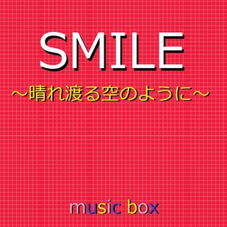 SMILE~晴れ渡る空のように~ 民放共同企画「一緒にやろう2020」~(オルゴール) (Smile (Music Box))