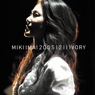 20051211IVORY (Live) (20051211 Ivory (Live))