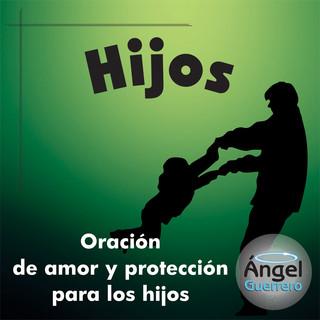 Oración De Amor Y Protección Para Los Hijos