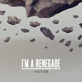 I\'m A Renegade