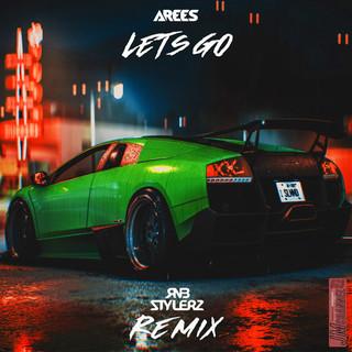Let\'s Go (Rnbstylerz Remix)