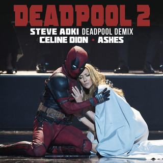 Ashes (Steve Aoki Deadpool Demix)
