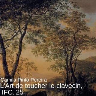L'Art De Toucher Le Clavecin, IFC. 25