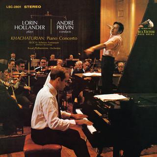 Khachaturian:Piano Concerto In D - Flat Major, Op. 38 & Bloch:Scherzo Fantasque B. 78