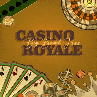 賭城爵士:皇家夜總會 (Casino Royale:Big Band Jazz)