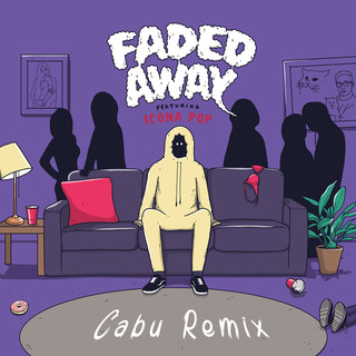 Faded Away (Feat. Icona Pop) (Cabu Remix)