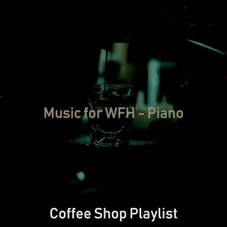 Music For WFH - Piano