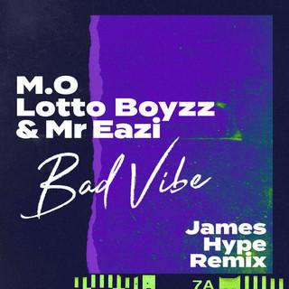 Bad Vibe(James Hype Remix)