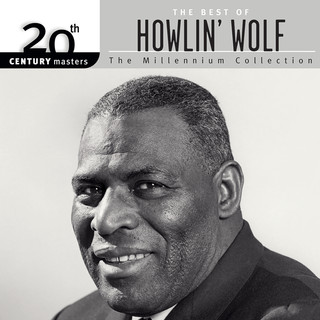 20th Century Masters:The Millennium Collection:The Best Of Howlin' Wolf