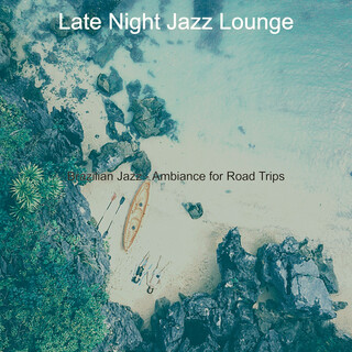 Brazilian Jazz - Ambiance For Road Trips