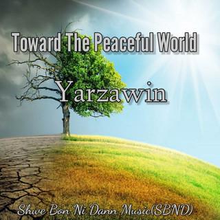 Toward The Peaceful World