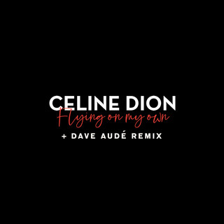Flying On My Own + Dave Audé Remix