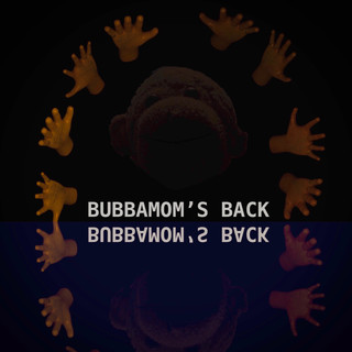 Bubbamom's Back