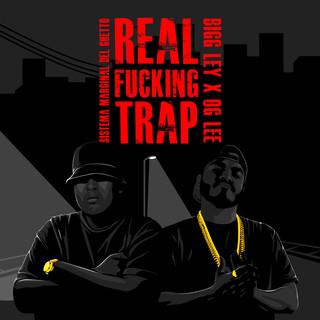 Real Fucking Trap (Feat. Bigg Ley)