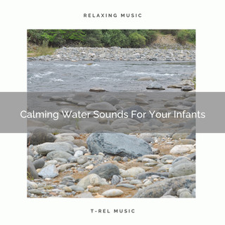 Calming Water Sounds For Your Infants