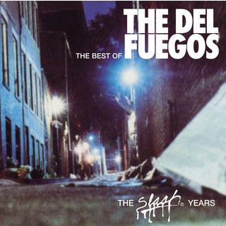 The Best Of The Del Fuegos:The Slash Years
